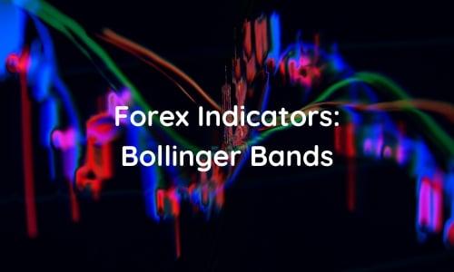 Forex Indicators: Bollinger Bands Explained