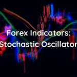 Forex indicators: Stochastic oscillator explained