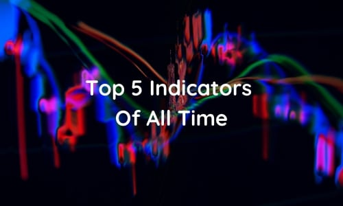 Top 5 Forex Indicators Of All Time