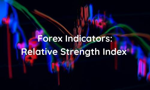 Forex Indicators: RSI Explained