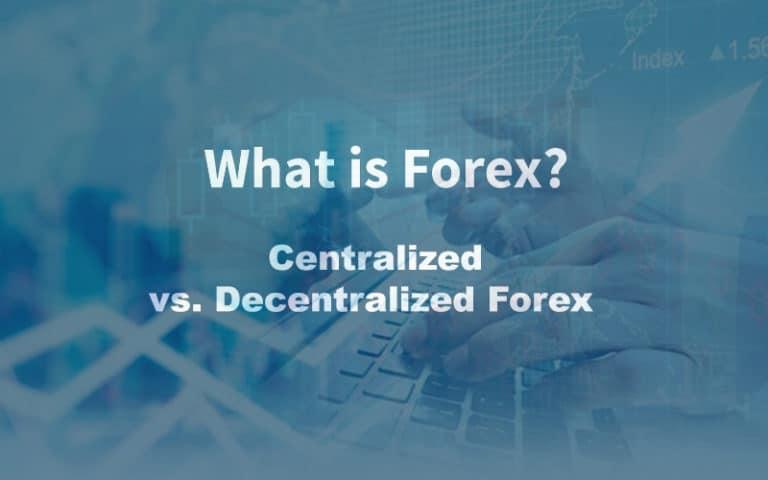 Centralized vs. Decentralized Forex