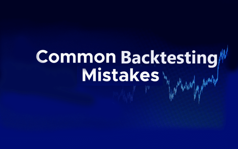 Common Backtesting Mistakes You should Avoid