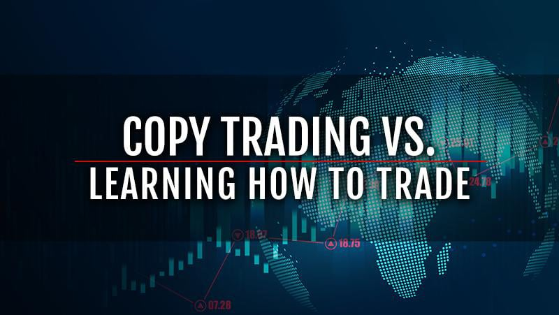 Forex Education vs. Copy Trading